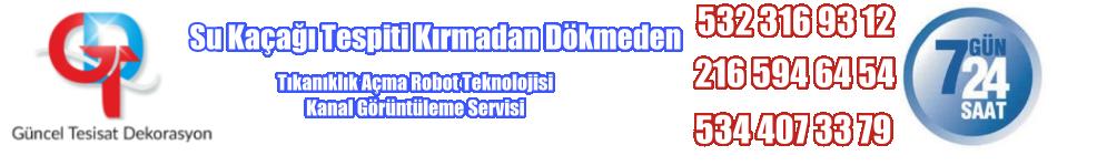 Güncel Tesisat Kanal Açma 0532 316 93 12 Su Kaçağı