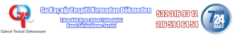 Güncel Tesisat Kanal Açma 0532 316 93 12 Su Kaçağı Tespiti